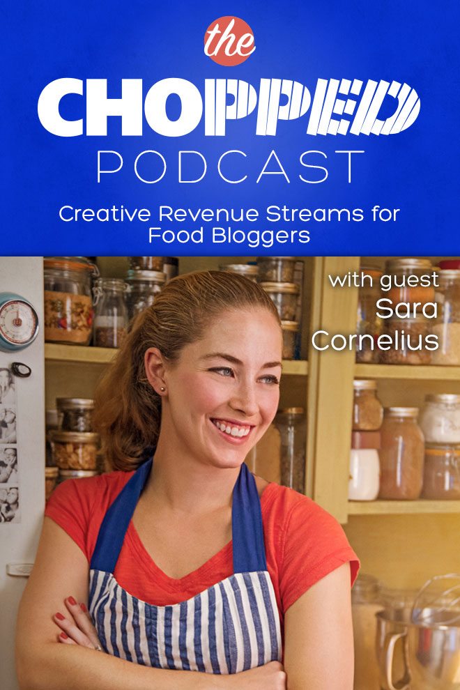 Creating alternative sources of revenue for food bloggers with sara cornelius