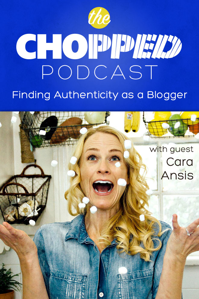 Cara Ansis is back on the Chopped Podcast talking about Finding Authenticity as a Blogger: Change Your Thoughts to Change your Life!