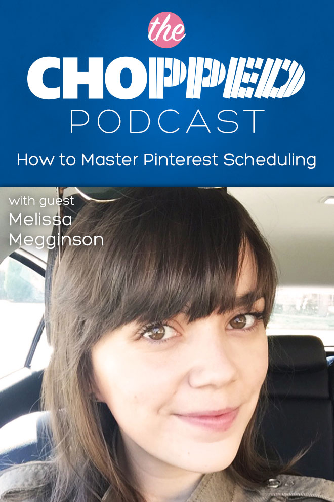 How to Master Pinterest Scheduling with Melissa Megginson