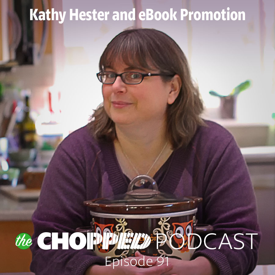 Kathy Hester is the guest on episode 91 of the Chopped Podcast