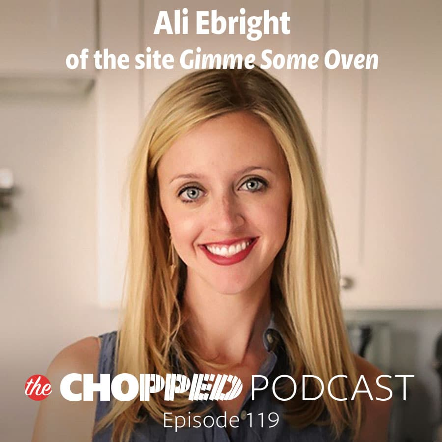 Ali Ebright is the guest on Episode 119 of the Chopped Podcast