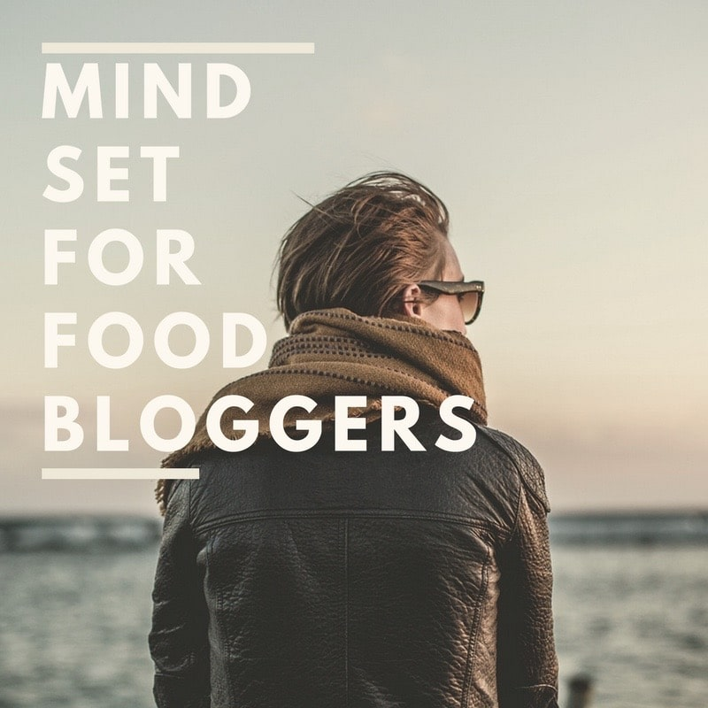 Mindset For Food Bloggers