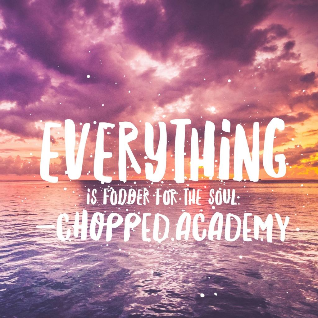 Everything is Fodder for the Soul. Everything is fodder for the soul. That means you can find opportunities daily for transitioning to greater creativity. Just like the caterpillar builds a chrysalis to transform into a butterfly, you can sacred space for creative growth too.