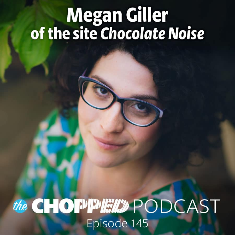 It may seem counter-intuitive that you can expand your audience by going niche, but today's guest, Megan Giller, was nominated for a Savuer Award for her very niche blog Chocolate Noise, and now she's written a book on the topic as well.