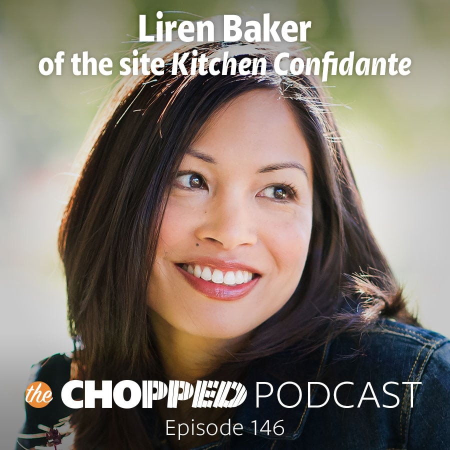 Liren Baker of the site Kitchen Confidante is on the Chopped Podcast today talking about Food Blogging beyond the recipe. You're going to love her great advice on how to connect with your audience in creative ways!